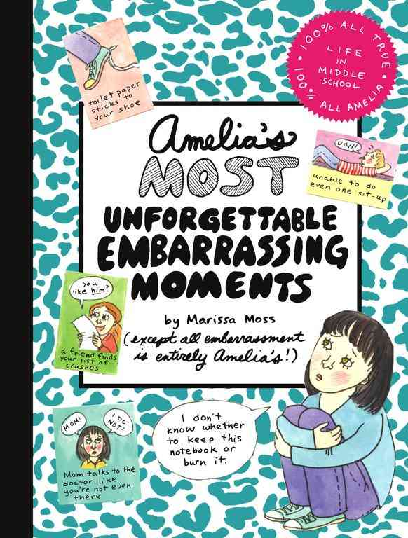 Amelia's Most Unforgettable Embarrassing Moments By Moss, Marissa